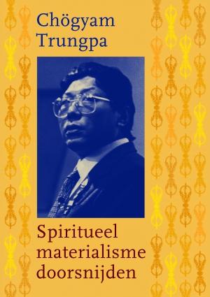 Spiritueel materialisme doorsnijden – 3e druk